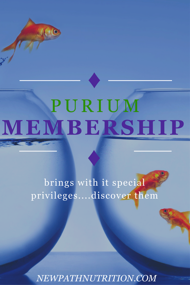 With Purium - Membership has its privileges