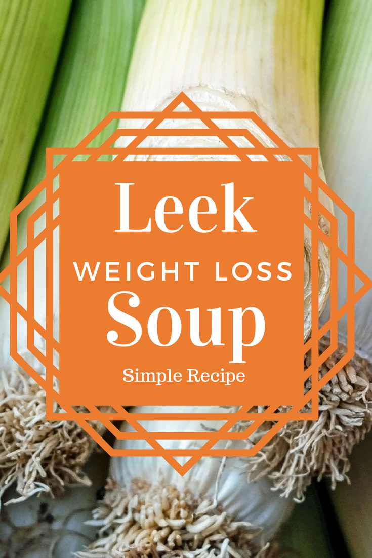 Leek soup weight loss recipe